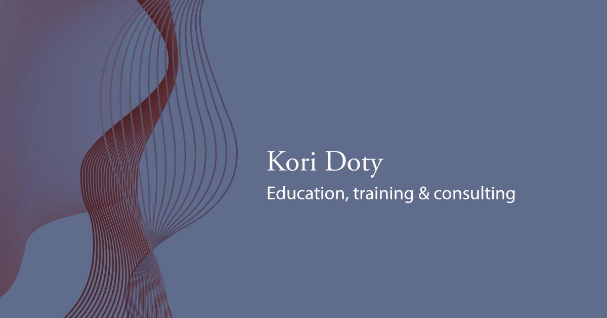 Kori Doty, education, training & consulting.